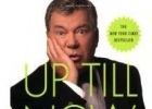 William Shatner: Up Till Now: The Autobiography