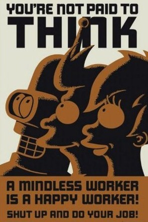 Futurama - You're Not Paid To Think